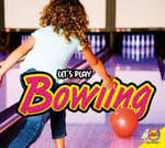 Bowling : Let's Play - Aaron Carr