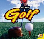 Golf : Let's Play - Aaron Carr