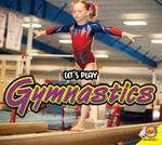 Gymnastics : Let's Play - Aaron Carr