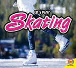 Skating : Let's Play - Aaron Carr