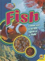 Fish : Life Cycles - Kaite Goldsworthy
