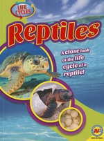 Reptiles : Life Cycles - Jack Zayarny