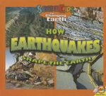 How Earthquakes Shape the Earth : Science Kids: The Changing Earth - Aaron Carr