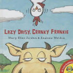 Lazy Daisy, Cranky Frankie : Bedtime on the Farm - Mary Ellen & Weldon  Jordan