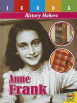 Anne Frank : Icons: History Makers - Pamela McDowell