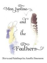 Miss Justine and the Feathers - Janette Simonson