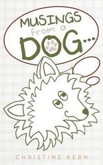 Musings from a Dog... - Christine Kern