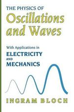 http://covers.booktopia.com.au/150/9781489900524/the-physics-of-oscillations-and-waves.jpg