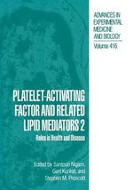Platelet-Activating Factor and Related Lipid Mediators 2 : Roles in Health and Disease