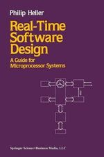 Real-Time Software Design : A Guide for Microprocessor Systems - Johnny Heller