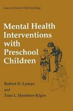 Mental Health Interventions with Preschool Children - Robert D. Lyman