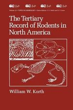 The Tertiary Record of Rodents in North America - William W. Korth