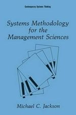 Systems Methodology for the Management Sciences : Contemporary Systems Thinking - Michael C. Jackson