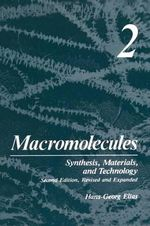 Macromolecules : Volume 2: Synthesis, Materials, and Technology