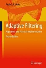 Adaptive Filtering : Algorithms and Practical Implementation - Paulo S. R. Diniz