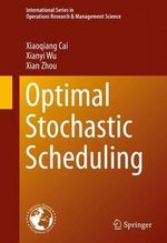 Optimal Stochastic Scheduling - Xiaoqiang Cai