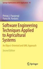 Software Engineering Techniques Applied to Agricultural Systems : An Object-Oriented and UML Approach - Petraq J. Papajorgji
