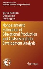 Nonparametric Estimation of Educational Production and Costs using Data Envelopment Analysis - Vincent Blackburn