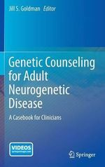 Genetic Counseling for Adult Neurogenetic Disease : A Casebook for Clinicians