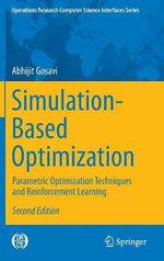 Simulation-Based Optimization : Parametric Optimization Techniques and Reinforcement Learning - Abhijit Gosavi