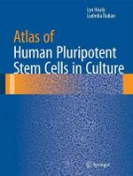 Atlas of Human Pluripotent Stem Cells in Culture - Lyn Healy