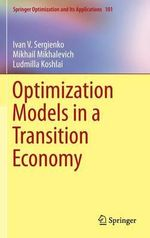 Optimization Models in a Transition Economy : Springer Optimization and Its Applications - Ludmilla Koshlai