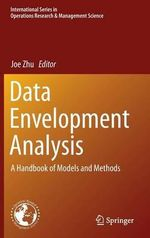 Data Envelopment Analysis : A Handbook of Models and Methods