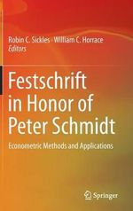 Festschrift in Honor of Peter Schmidt : Econometric Methods and Applications