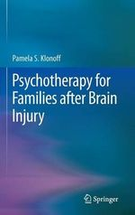Psychotherapy for Families after Brain Injury - Pamela S. Klonoff