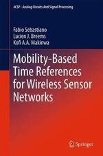 Mobility-Based Time References for Wireless Sensor Networks - Fabio Sebastiano