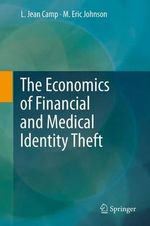 The Economics of Financial and Medical Identity Theft - L. Jean Camp