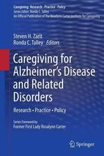 Caregiving for Alzheimer S Disease and Related Disorders : Research Practice Policy