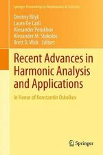 Recent Advances in Harmonic Analysis and Applications : In Honor of Konstantin Oskolkov