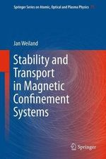 Stability and Transport in Magnetic Confinement Systems - Jan Weiland