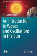 An Introduction to Waves and Oscillations in the Sun - A. Satya Narayanan
