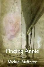 Finding Annie - MR Michael Matthews