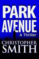 Park Avenue : Book Six in the Fifth Avenue Series - Christopher Smith