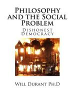 Philosophy and the Social Problem - Will Durant Ph D
