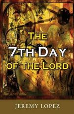 The Seventh Day of the Lord - Jeremy Lopez