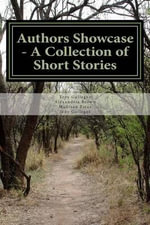Authors Showcase - A Collection of Short Stories - MR Troy Lee Gallegos