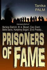 Prisoners of Fame : Interview with Spirits of Marlene Dietrich, Nikolai Gogol, Cary Grant, Humphrey Bogart, Bette Davis, Elvis Presley... - Tanika Palm