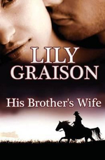 His Brother's Wife - Lily Graison
