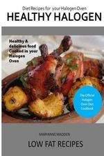 Healthy Halogen Oven Cookbook - Maryanne Madden