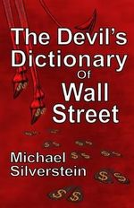 The Devil's Dictionary of Wall Street - Professor of Anthropology Linguistics and Psychology Michael Silverstein