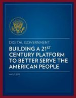 Digital Government : Building a 21st Century Platform to Better Serve the American People - Us Department of State