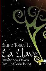 La Llave : Emociones Claves Para Una Vida Plena - Bruno Torres P