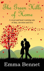 The Green Hills of Home - Emma Bennet