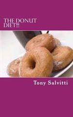 The Donut Diet!!! - Tony Salvitti