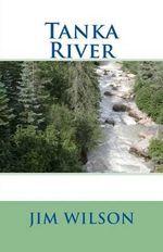 Tanka River - Jim Wilson