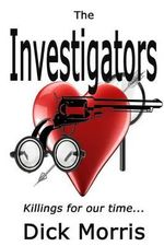 The Investigators : Killings for Out Time... - Dick Morris